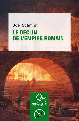 LE DECLIN DE L'EMPIRE ROMAIN